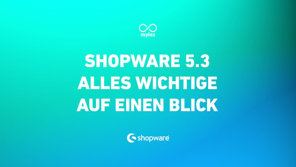 Shopware 5.3 - Wichtige Neuerungen auf einen Blick