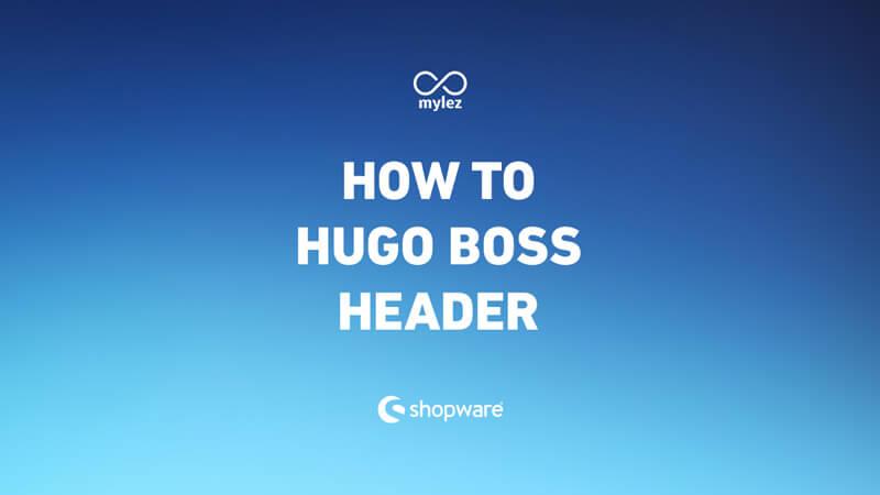 Theme Entwicklung: Hugo Boss Header zum Selbermachen