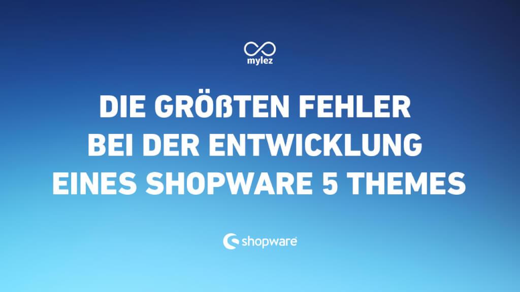 Die größten Fehler bei der Entwicklung eines Shopware 5 Themes