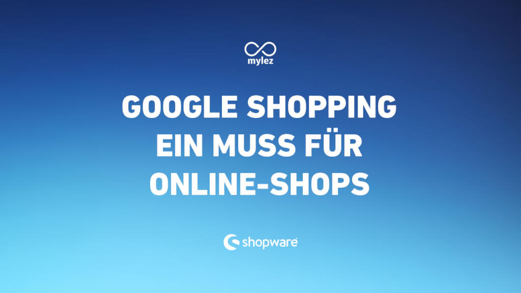 Google Shopping - Ein Muss für Online-Shops