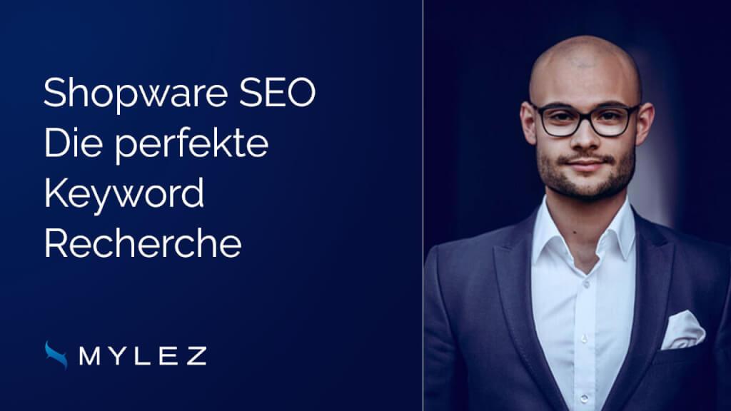 Die perfekte Keyword Recherche für Deinen Shopware Onlineshop