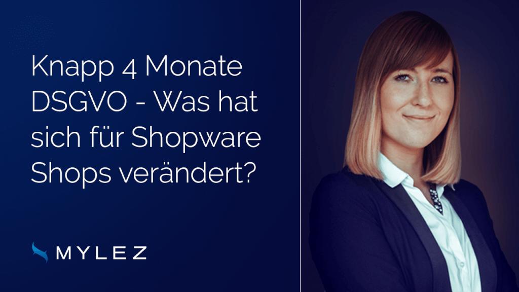 Knapp 4 Monate DSGVO - Was hat sich für Shopware Shops verändert?