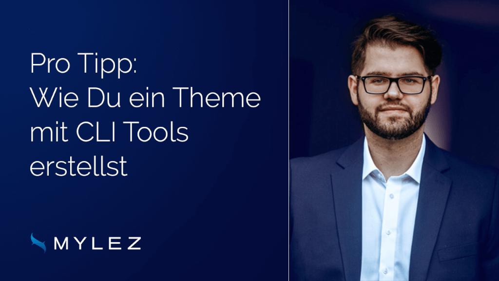 Pro-Tipp: Wie Du ein Theme mit den CLI Tools erstellst (Command Line Interface Tools)