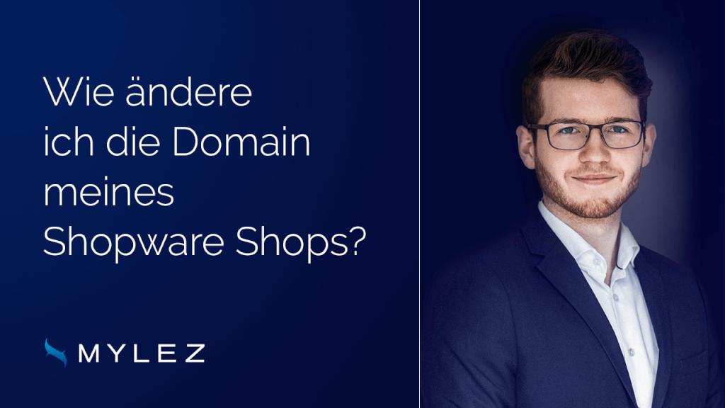 Wie ändere ich die Domain meines Shopware Shops?
