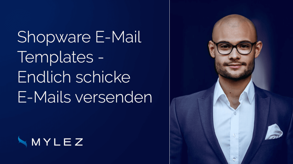 Shopware E-Mail Templates - endlich schicke Mails versenden