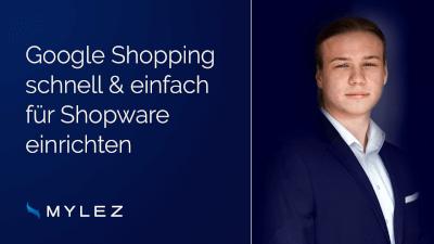Wie Du schnell und einfach Google Shopping für Shopware einrichtest