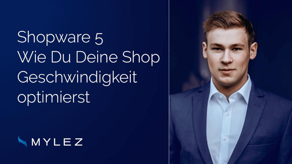 Shopware 5 - Wie du deine Shop Geschwindigkeit optimierst