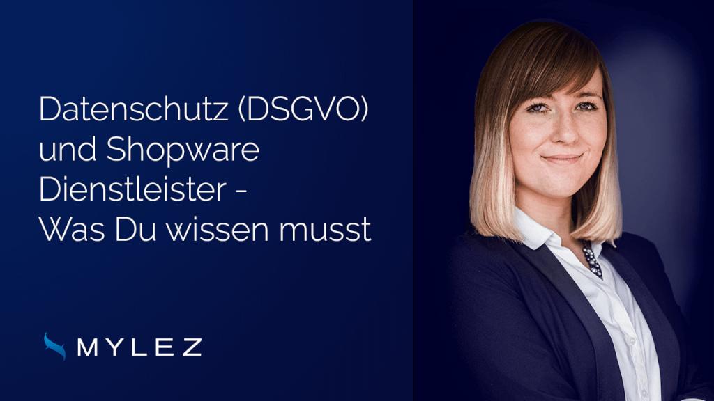 Datenschutz (DSGVO) und Shopware Dienstleister - Was Du wissen musst