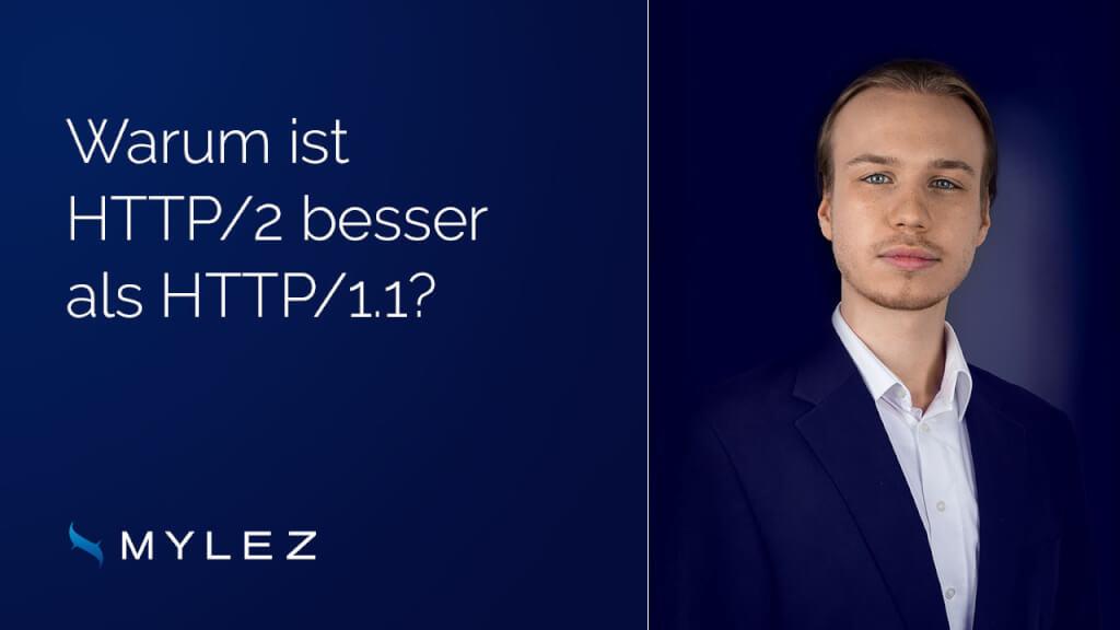 Warum ist HTTP/2 besser als HTTP/1.1?