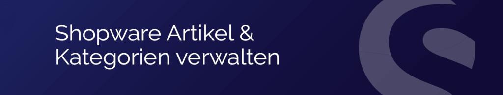 Shopware 5 Kategorien und Artikel verwalten