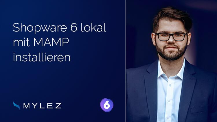 Shopware 6 Entwickler Variante lokal installieren mit MAMP