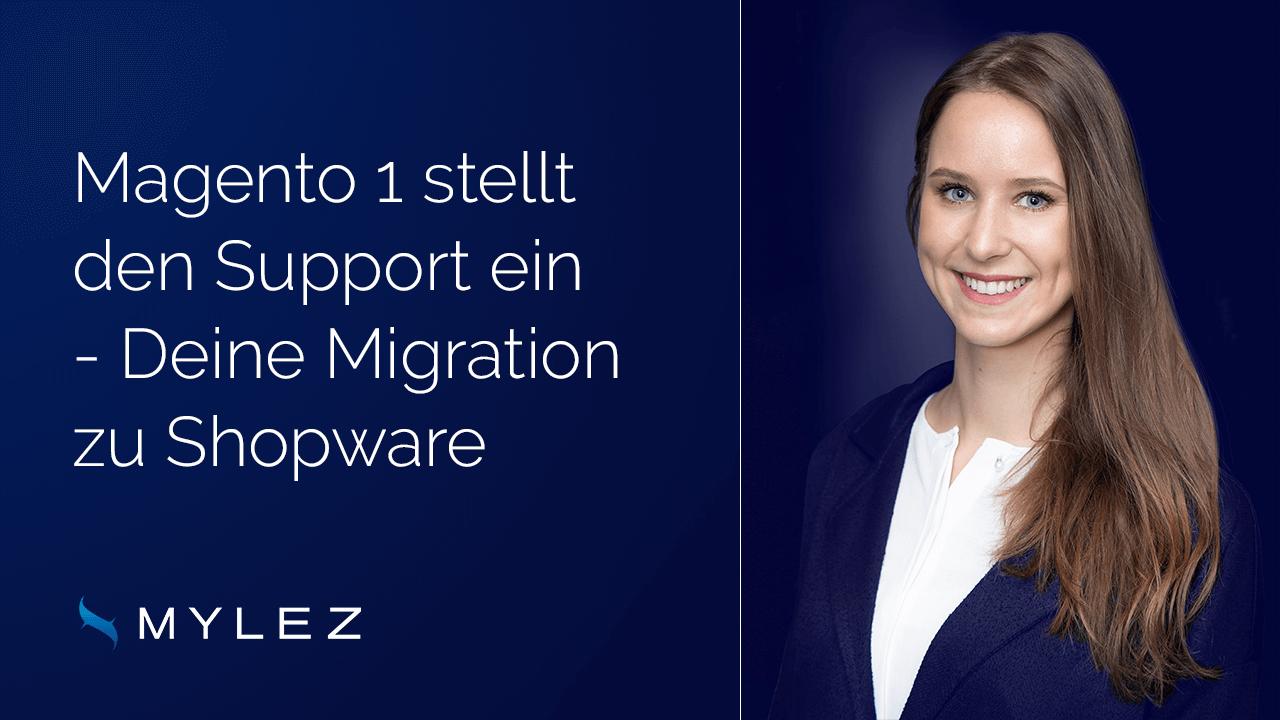Magento 1 stellt den Support ein - Deine Migration zu Shopware