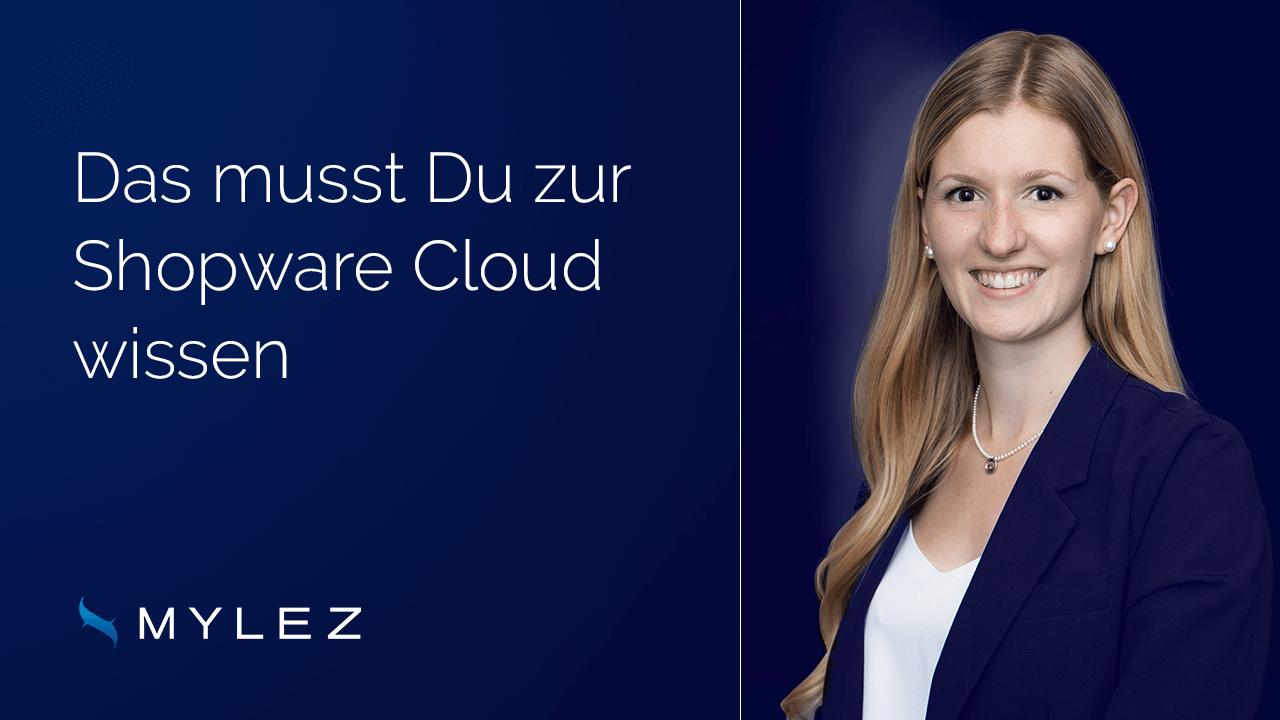 Das musst Du zur Shopware Cloud wissen
