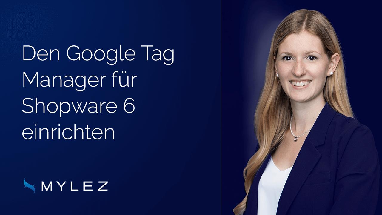 Den Google Tag Manager für Shopware 6 einrichten