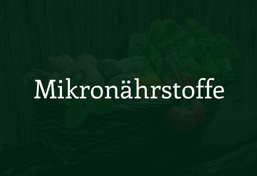 Mikronährstoffe - Die ultimative Anleitung