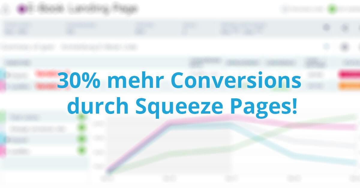 Wie du mit Squeeze Pages deine Conversion um 30% erhöhen kannst