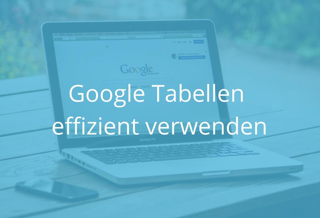 12 Tipps zur effizienten Anwendung von Google Tabellen