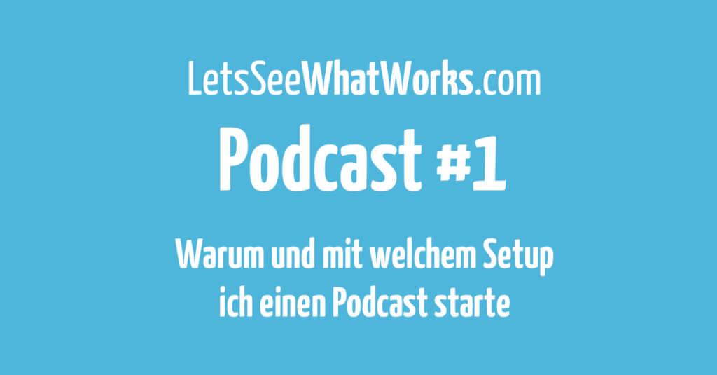 #1 - Warum und wie ich den LSWW Podcast starte - Willkommen zu Folge 1