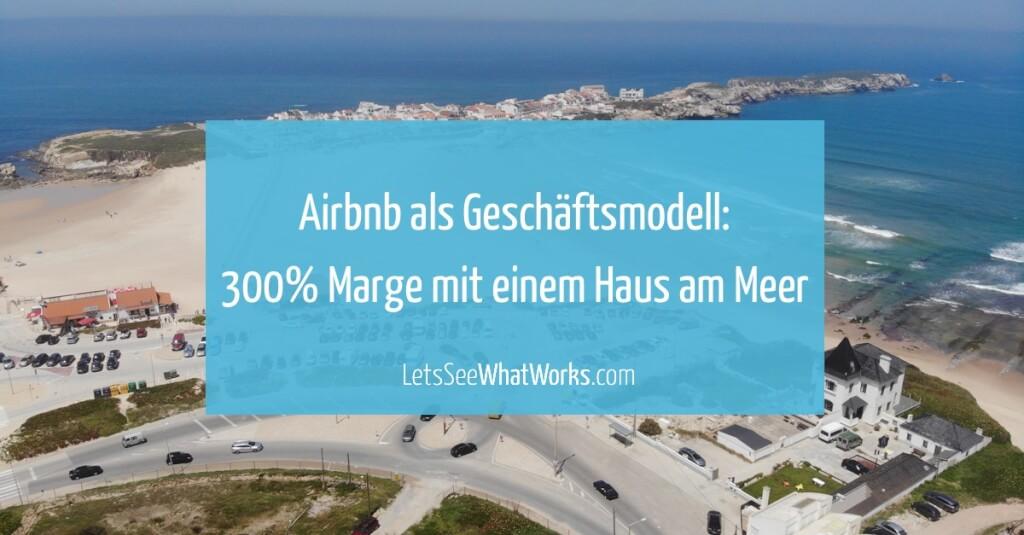 Wie sich mit einem Airbnb Business als Vermieter 300% Gewinnmarge erzielen lässt