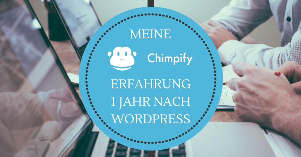 Meine Chimpify Erfahrung ein Jahr nach dem Wechsel von Wordpress