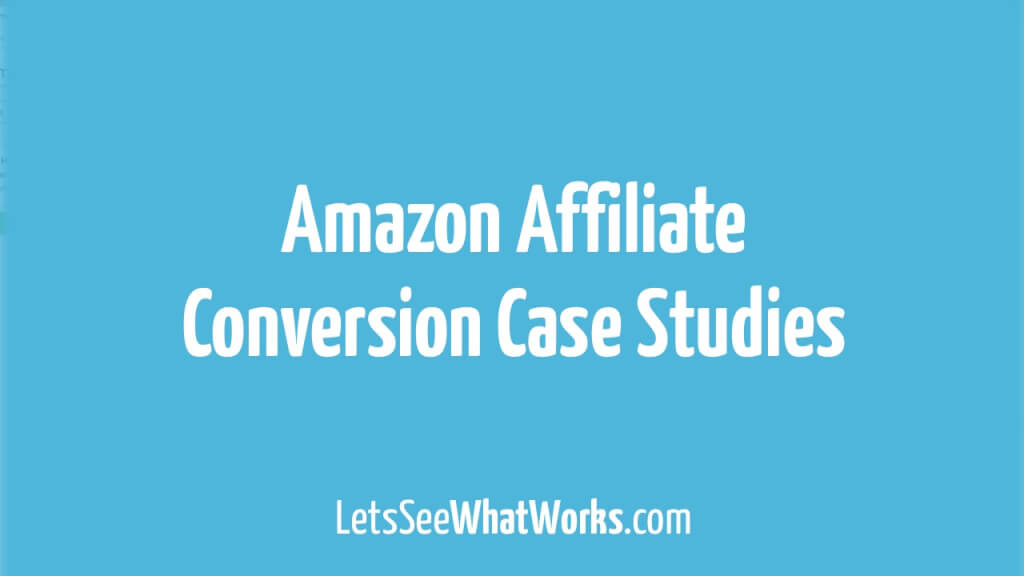 Amazon Affiliate Conversions in der Praxis: Drei Partnernet Case Studies im Vergleich
