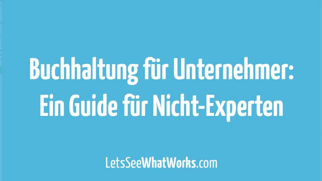 Buchhaltung für Unternehmer: Ein Guide für Nicht-Experten (inkl. Kosten und Tooltipps)