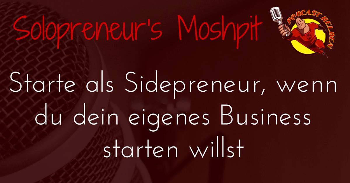 Starte als Sidepreneur, wenn du dein eigenes Business starten willst