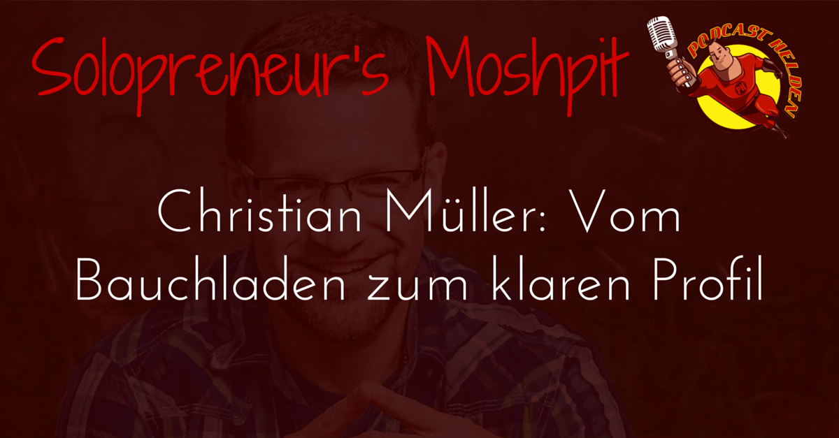 Christian Müller: Vom Bauchladen zum klaren Profil