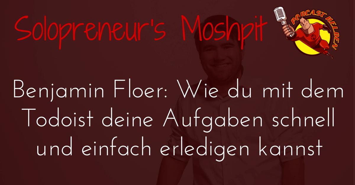 Benjamin Floer (Zeitmanagement): Wie du mit dem Todoist deine Aufgaben schnell und einfach erledigen kannst