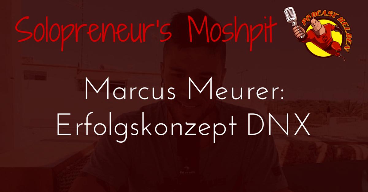 Marcus Meurer (LIFE HACKZ): Erfolgskonzept DNX (Digitale Nomaden Konferenz)