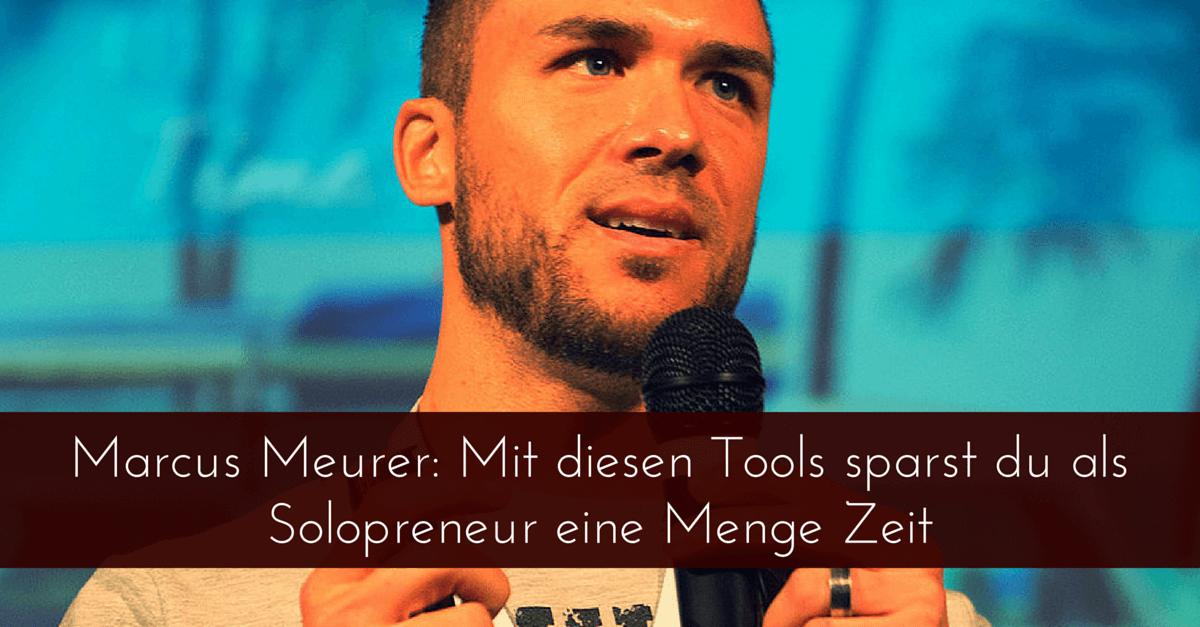 Marcus Meurer (DNX LIFE HACKZ): Mit diesen Tools sparst du als Solopreneur eine Menge Zeit