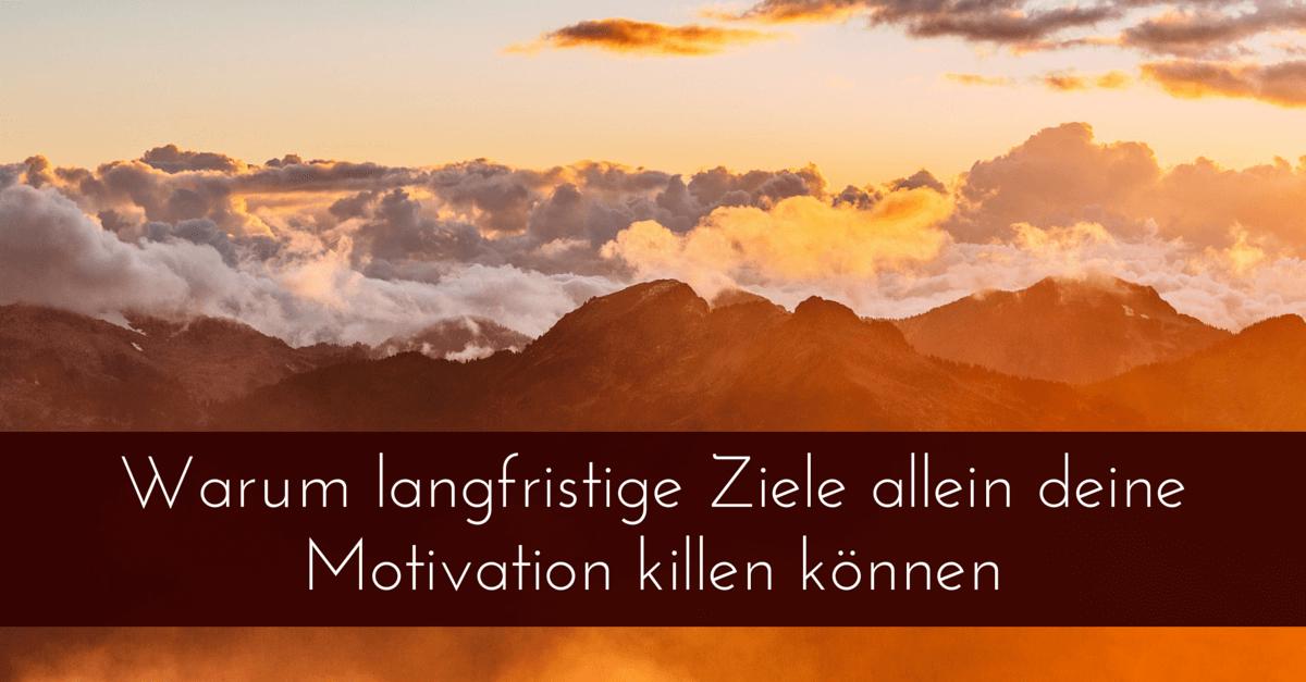 Warum langfristige Ziele allein deine Motivation killen können