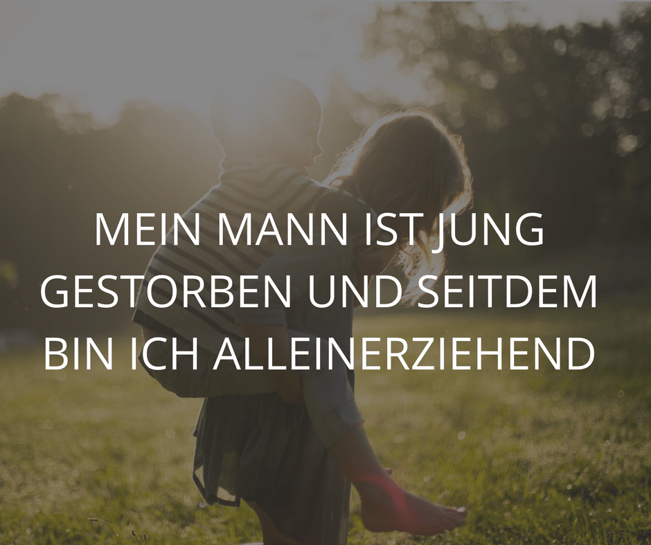 http://www.starkundalleinerziehend.de/allgemeines/mann-gestorben/