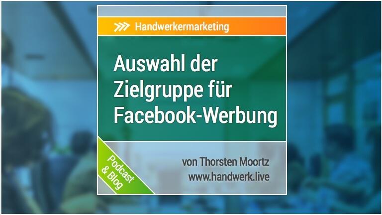 Facebook-Werbung: Die Auswahl der Zielgruppe für Handwerksunternehmen