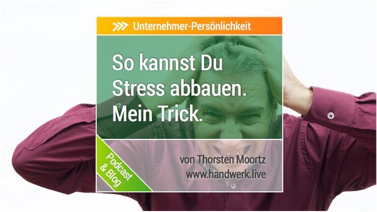 Stress abbauen - ein simpler Trick, der bei mir funktioniert