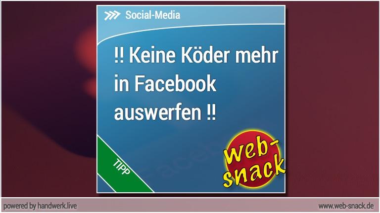 Keine Köder (Klick-Bait) in Facebook verwenden!