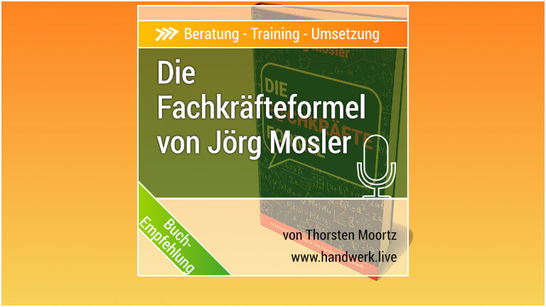 Die Fachkräfteformel - ShoutOut für das Buch von Jörg Mosler