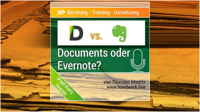 Documents oder Evernote - oder beide Apps?