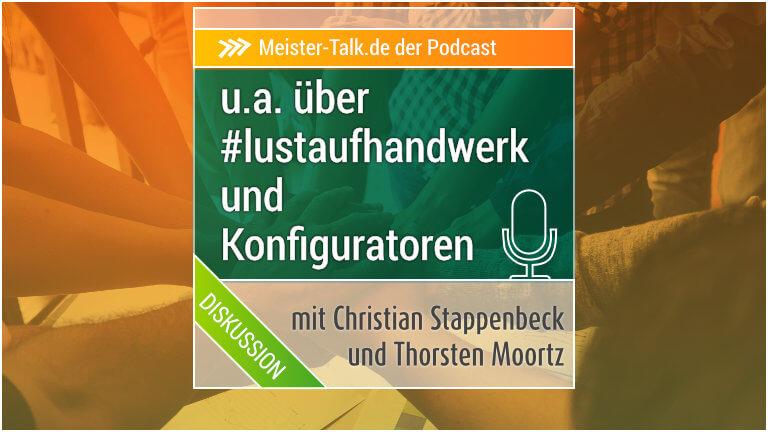 Meister-Talk über #Lustaufhandwerk, Riesenmonitore und Konfiguratoren