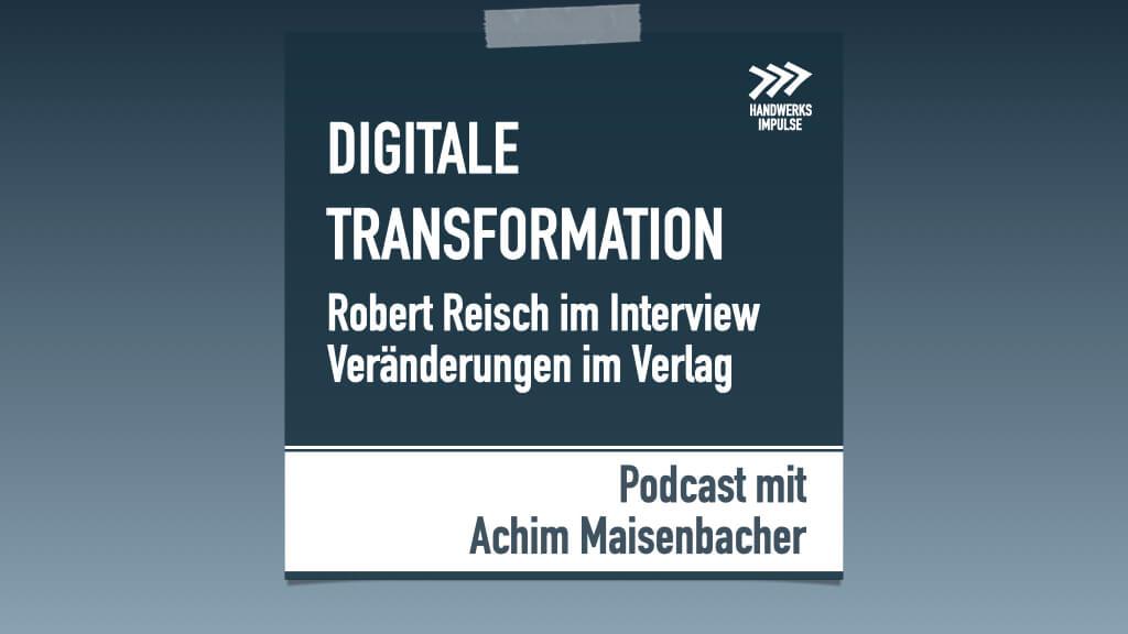 Podcast: Robert Reisch und Achim Maisenbacher im Dialog