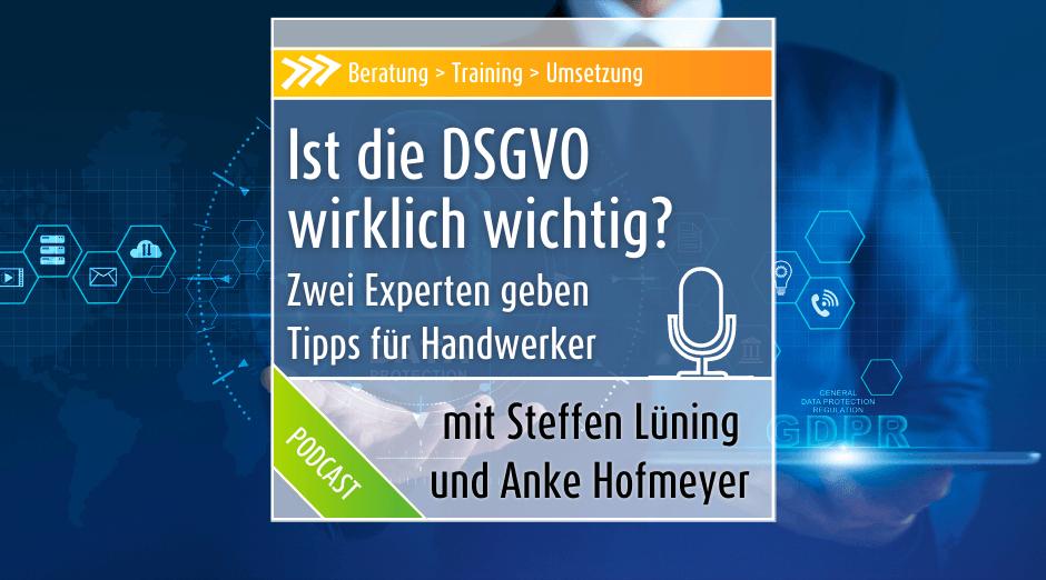 Podcast: DSGVO ist wie einen Nagel mit der Bohrmaschine in die Wand zu hauen!