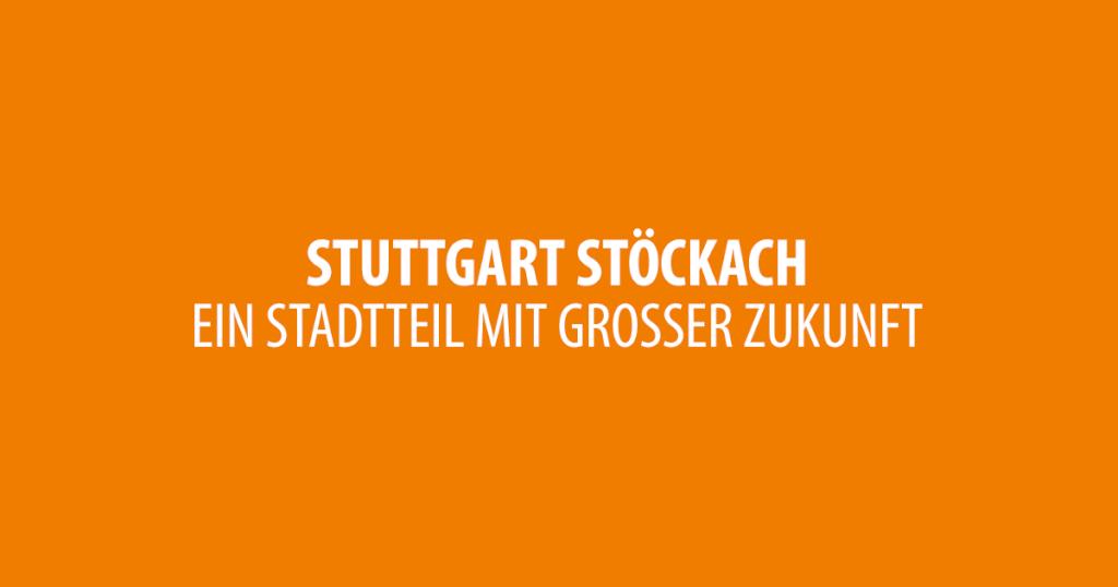 Stöckach - Stuttgarts neuer Stadtteil