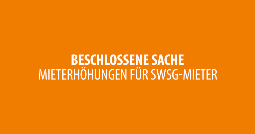 Mieterhöhungen für SWSG-Mieter in Stuttgart sind beschlossene Sache