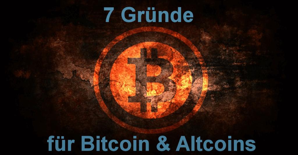 7 Gründe um in Bitcoin & Altcoins zu investieren