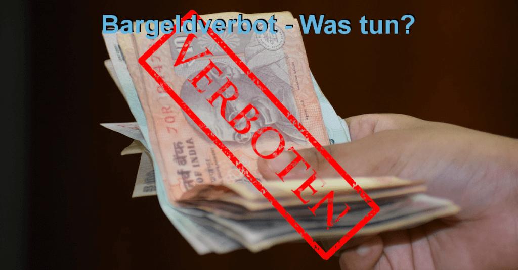 Bargeld Verbot - was jetzt?