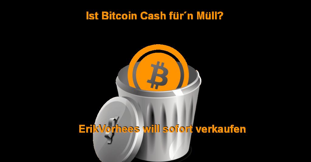 Ist Bitcoin Cash für´n Müll? Erik Voorhees will sofort verkaufen