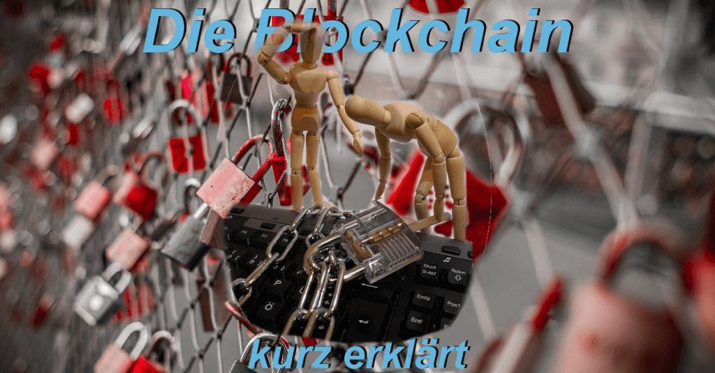 Die Blockchain - eine kurze Erklärung