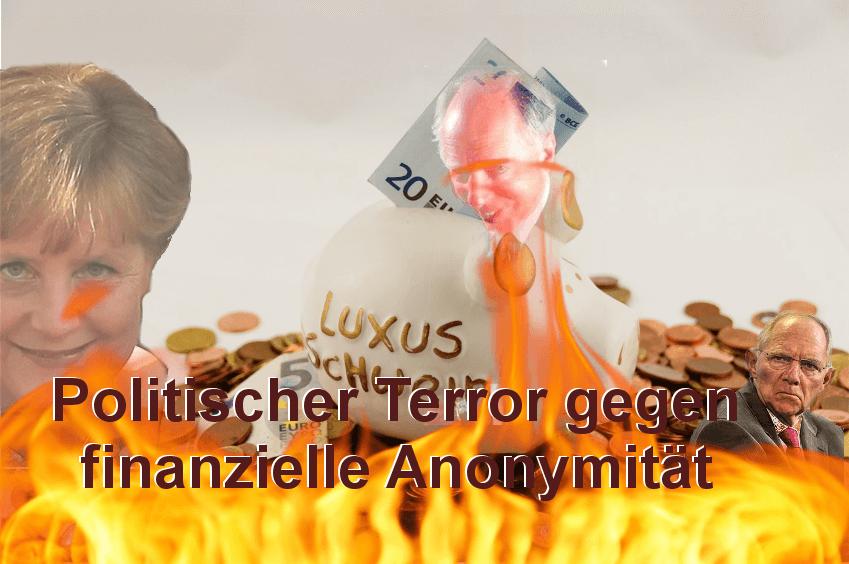 Der politische Terror gegen die finanzielle Anonymität