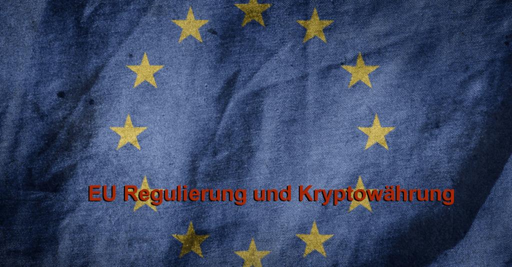 EU Regulierung und Kryptowährung