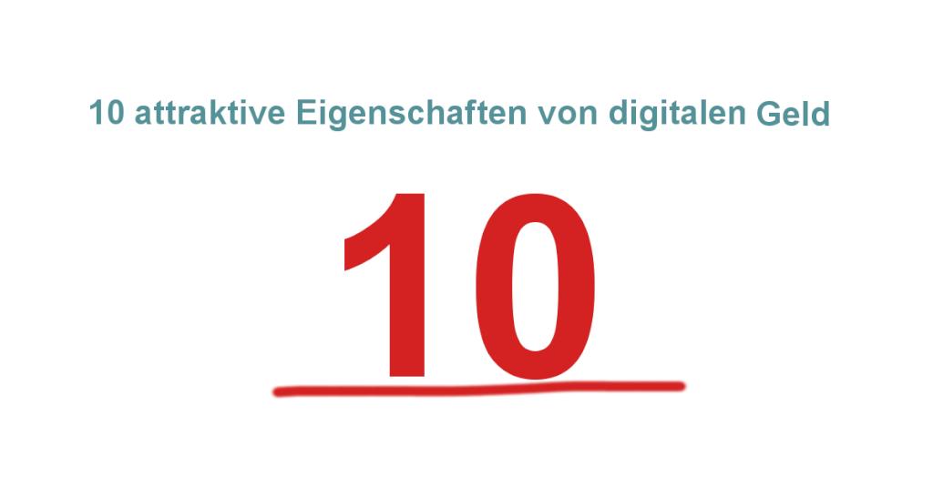 10 attraktive Eigenschaften von digitalen Geld